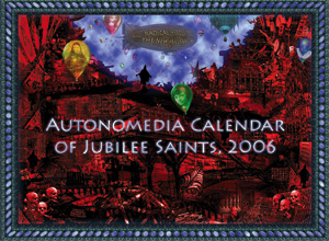 2006 Autonomedia Calendar of Jubilee Saints