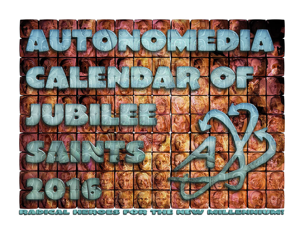 2016 Autonomedia Calendar of Jubilee Saints