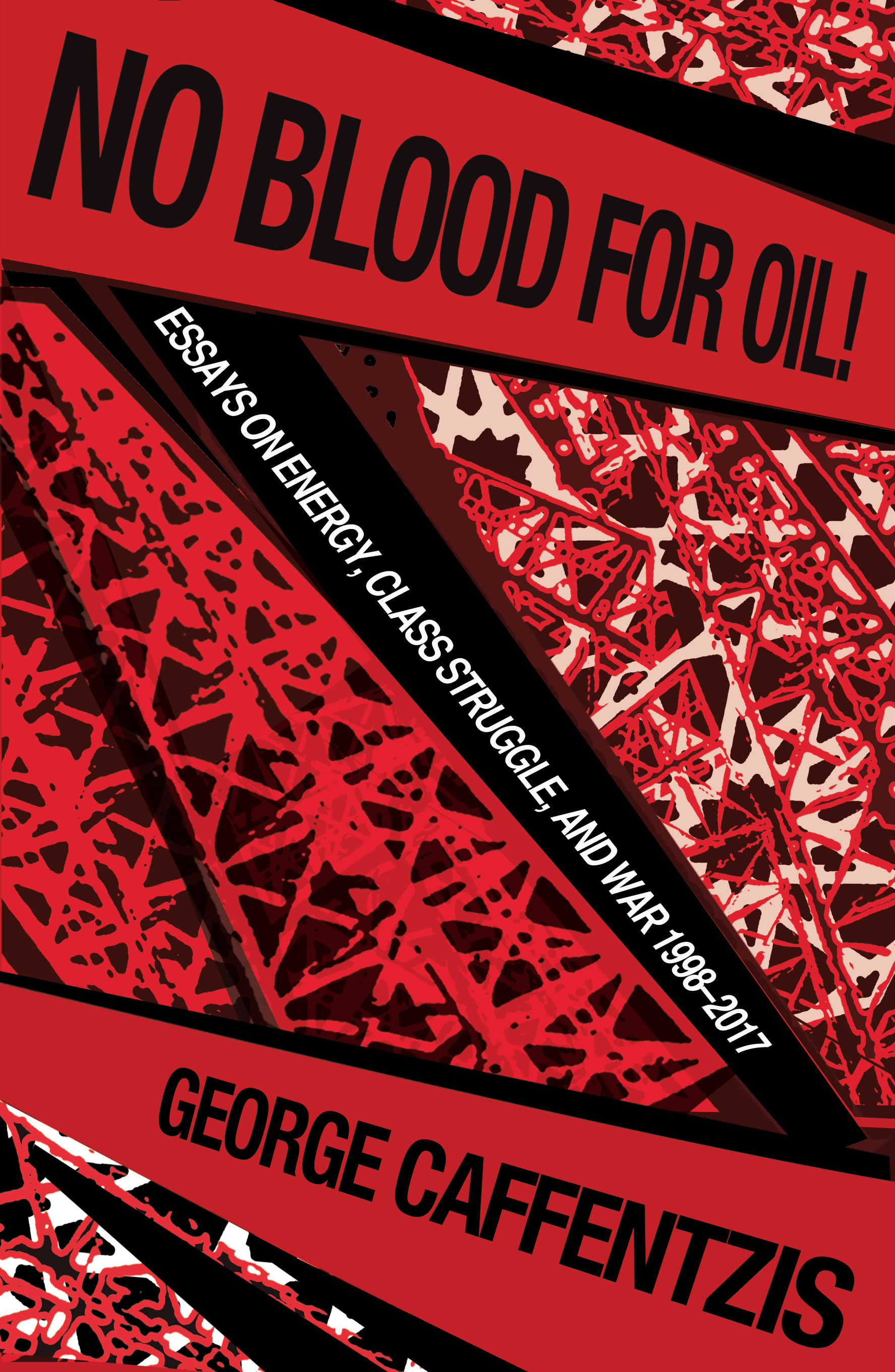 No Blood For Oil! Energy, Class Struggle and War 1998–2016