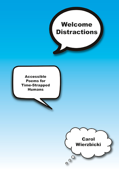 Welcome Distractions: Accessible Poems for Time-Strapped Humans