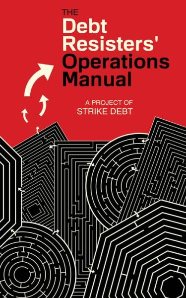 Debt Resisters' Operations Manual, The