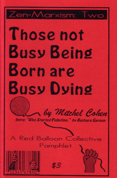 Those Not Busy Being Born Are Busy Dying