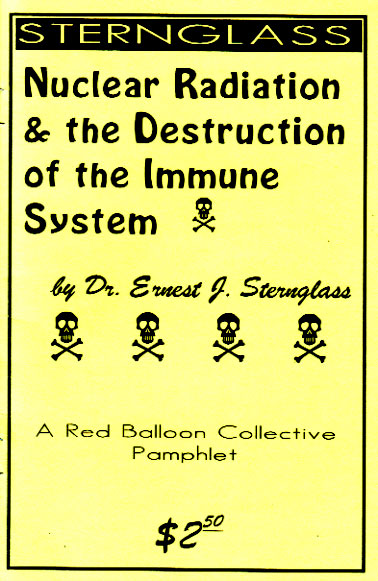 Nuclear Radiation & the Destruction of the Immune System [No ISBN]