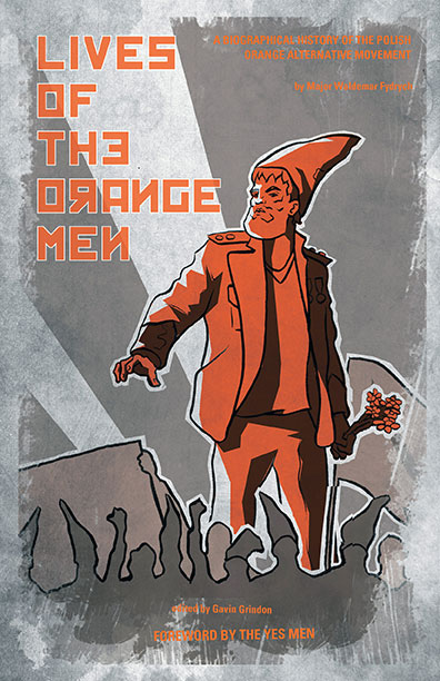 Lives of the Orange Men