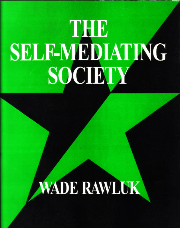 The Self-Mediating Society