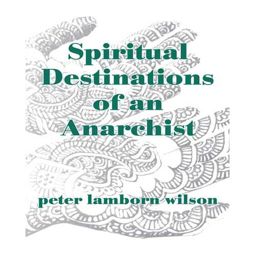 Spiritual Destinations of an Anarchist