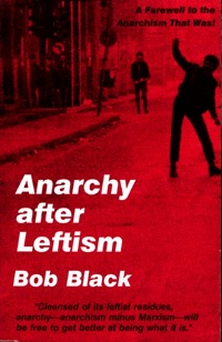 Anarchy After Leftism