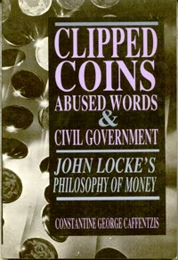 Clipped Coins, Abused Words, Civil Government [0936756276]