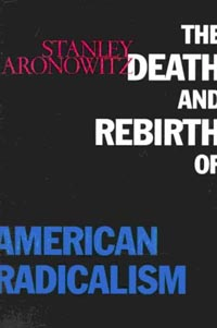 The Death and Rebirth of American Radicalism [475912475]