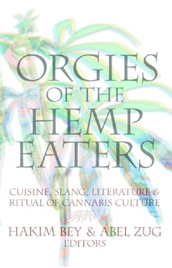 Orgies of the Hemp Eaters