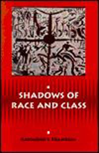 Shadows of Race and Class