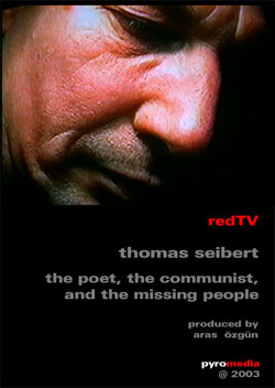 Thomas Seibert: The Poet, The Communist, And The Missing People