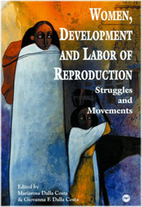 Women, Development and Labor of Reproduction